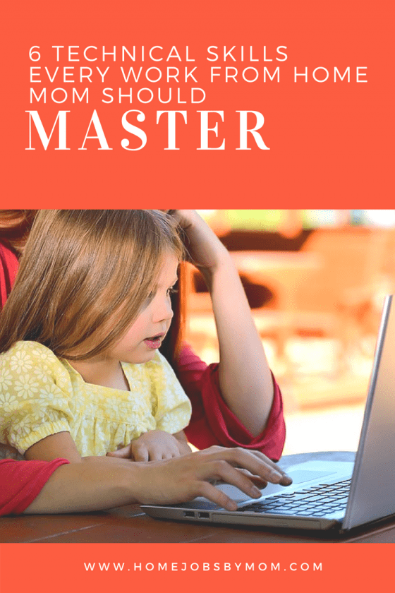 6 Technical Skills Every Work From Home Mom Should Master
