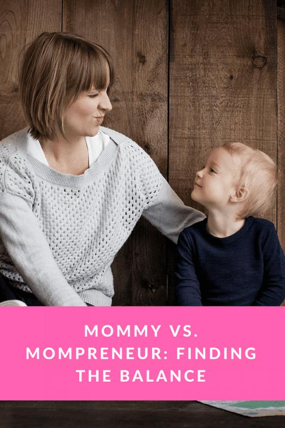 Mommy vs. Mompreneur- Finding the Balance