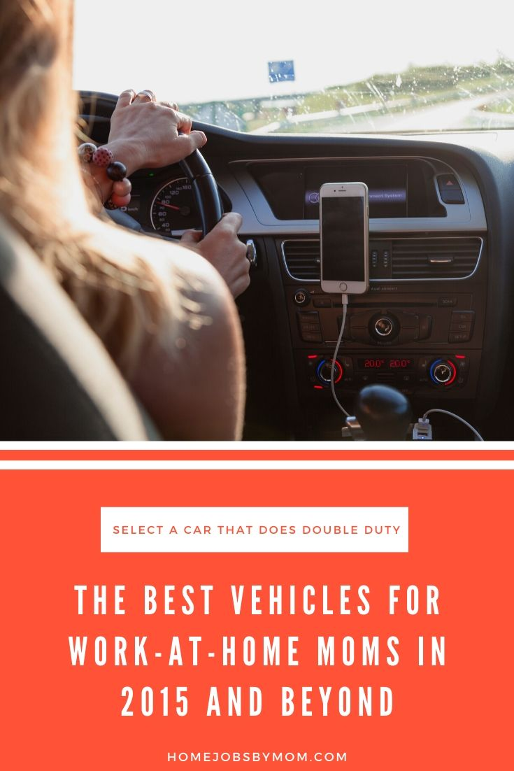 The Best Vehicles for Work-at-Home Moms in 2015 and Beyond