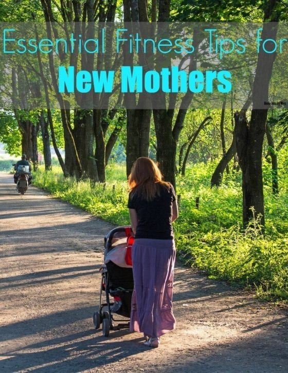 Essential Fitness Tips for New Mothers