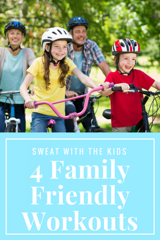 Sweat with the Kids- 4 Family Friendly Workouts