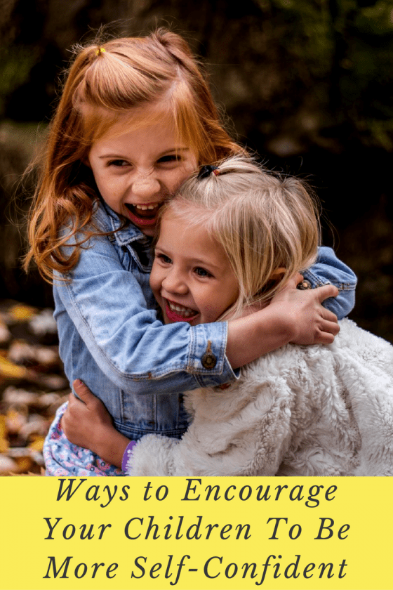 Ways to Encourage Your Children To Be More Self-Confident