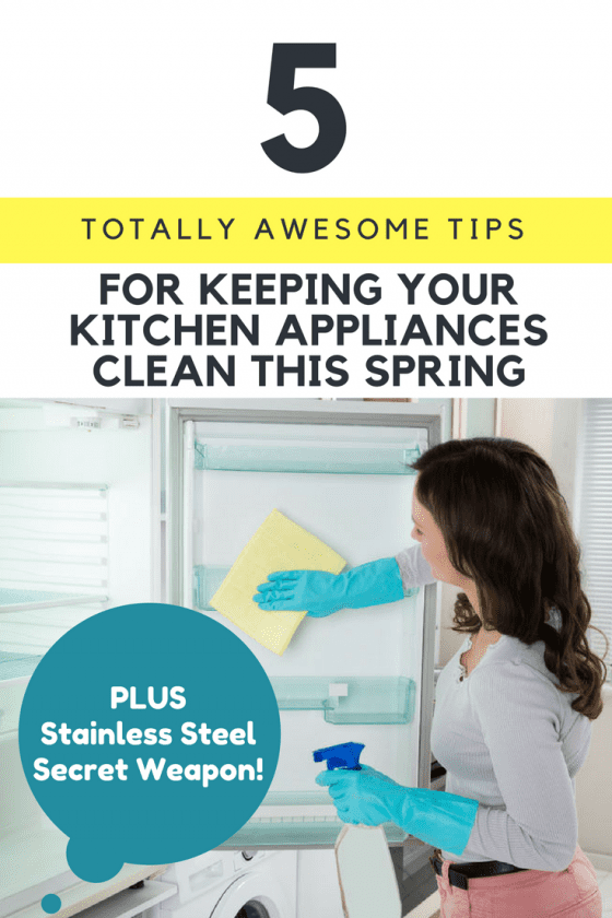 5 Totally Awesome Tips for Keeping Your Kitchen Appliances Clean This Spring