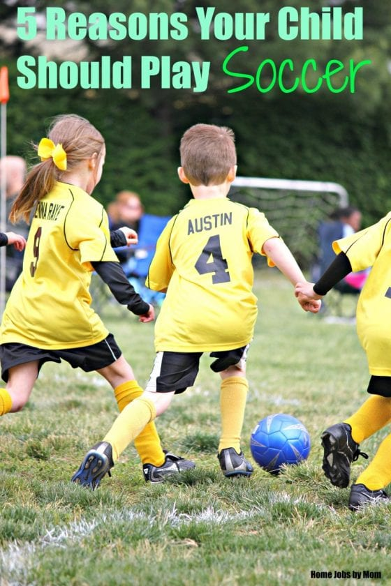 5 Reasons Your Child Should Play Soccer