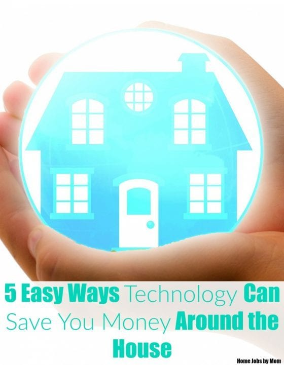 5 Easy Ways Technology Around the House Can Save You Money