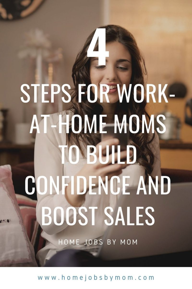 Steps for Work-at-Home Moms to Build Confidence and Boost Sales
