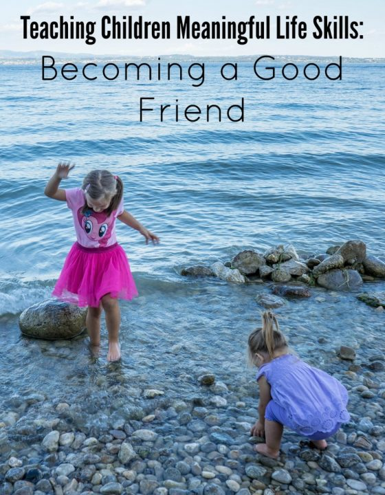 Teaching Children Meaningful Life Skills Becoming a Good Friend