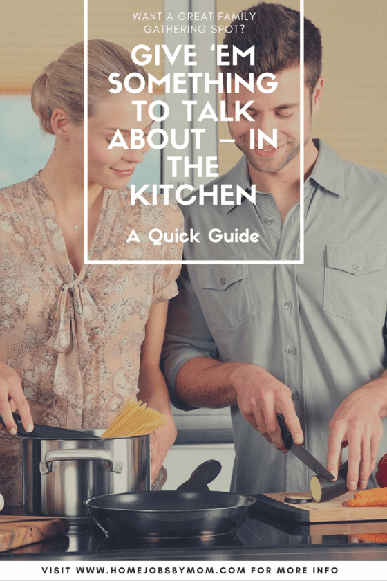 Give 'Em Something to Talk About – in the Kitchen
