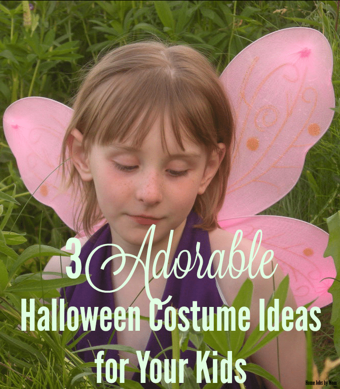 3 Adorable Halloween Costume Ideas for Your Kids | Home Jobs by Mom