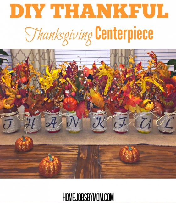 Diy thankful thanksgiving centerpiece home jobs by mom