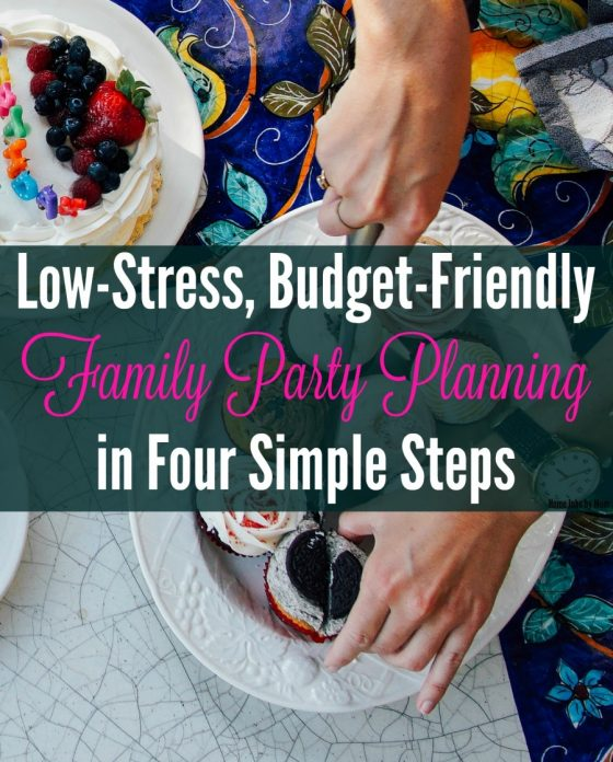 Low-Stress, Budget-Friendly Family Party Planning in Four Simple Steps