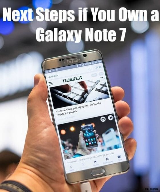 Next Steps if You Own a Galaxy Note 7