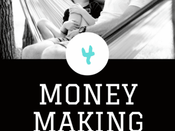 4 Money Making Schemes That Won't Take You Away From Your Family