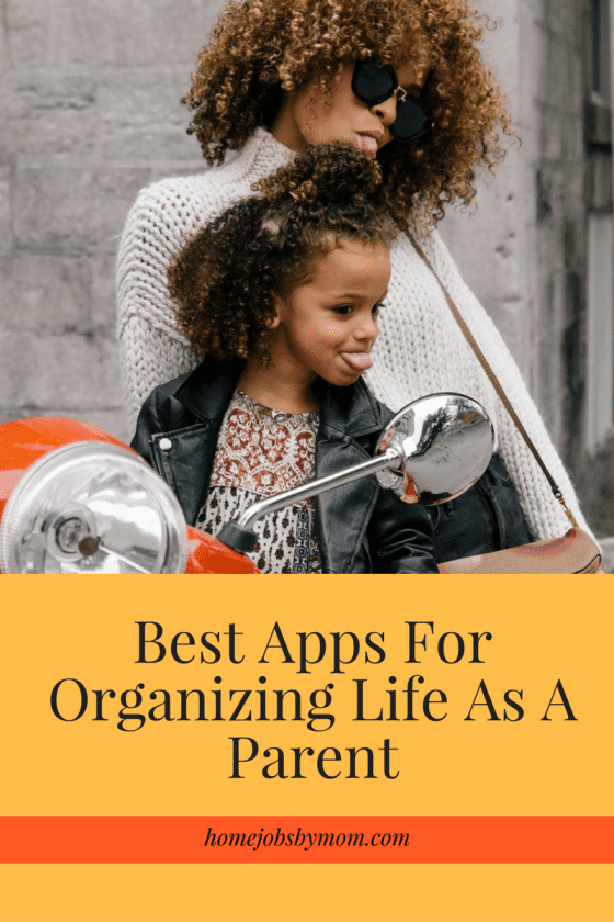best apps for organizing life as a parent | home jobsmom