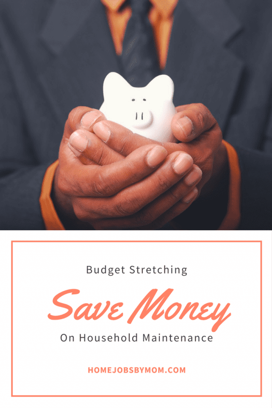 Budget Stretching - How To Save Money On Household Maintenance