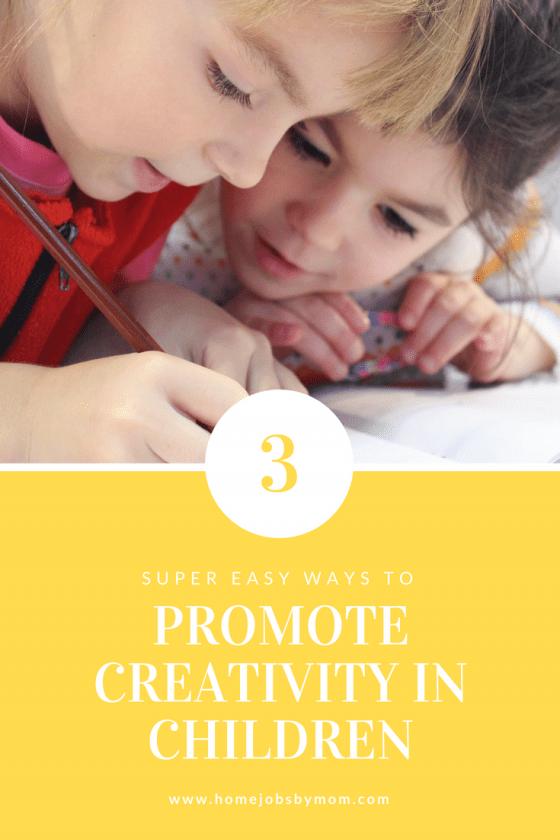 3 Super Easy Ways To Promote Creativity In Children