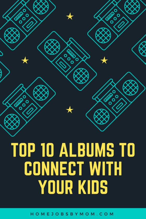 Top 10 Albums, Albums , bond with kids, bond, bonding