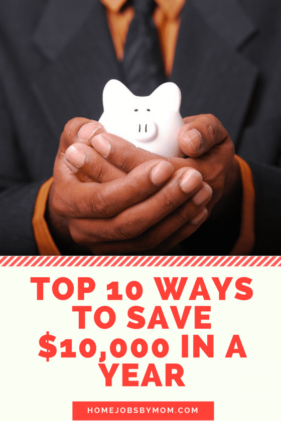 Top 10 ways to save 10 000 in a year home jobs by mom for Ways to save for a house