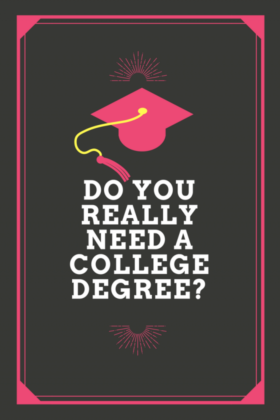 college, higher education, going to college...really?, no degree jobs, no degree careers best jobs, no degree careers