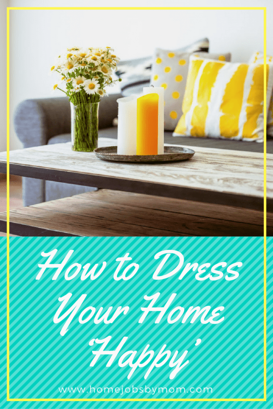 How to Dress Your Home 'Happy' This Summer (Or Anytime You Feel Like Doing It)