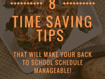 back to school, easy weeknight recipes, time saving tips, time saving tips for moms, time-saving tips and recipes