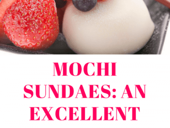 mochi, mochi ice cream, mochi sundae, japanese rice cake, japanese dessert