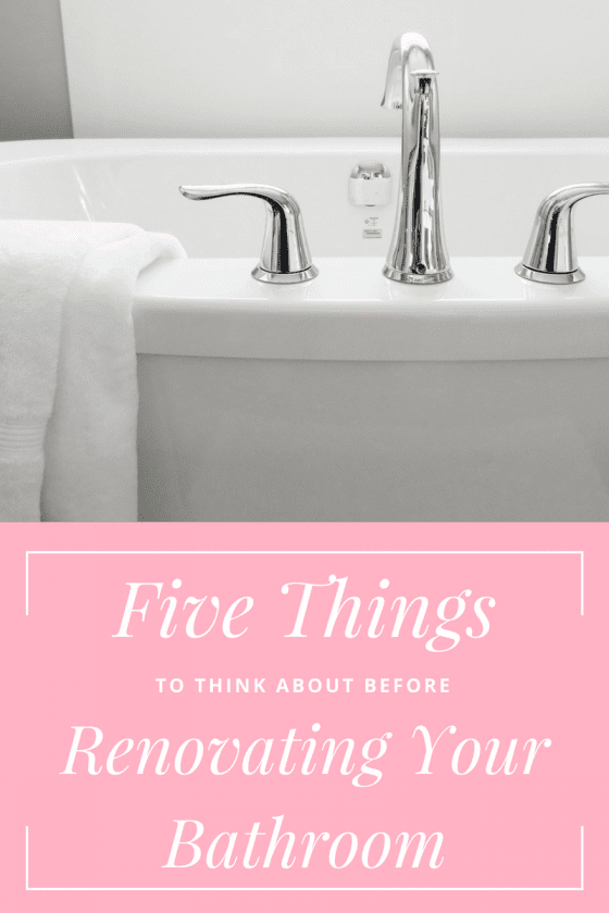 5 Things To Think About Before Renovating Your Bathroom