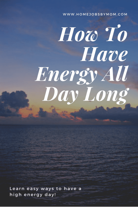 How To Have Energy All Day Long