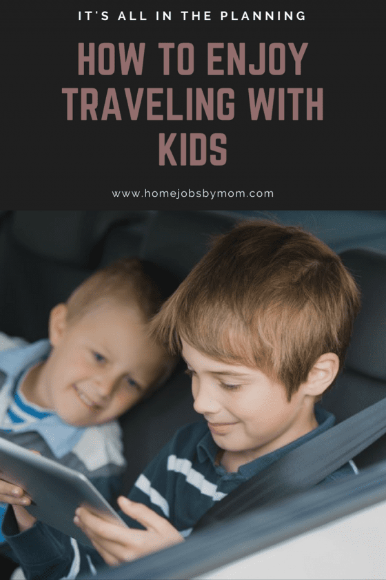It's All in the Planning: How to Enjoy Traveling With Kids