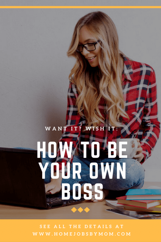 be your own boss, be your own boss ideas, be your own boss jobs, be your #own #boss!