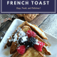 french toast recipe, french toast easy, brioche french toast, baked french toast, brioche french toast recipe, brioche french toast breakfast, brioche french toast oven
