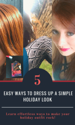 5 Easy Ways to Dress Up a Simple Holiday Look