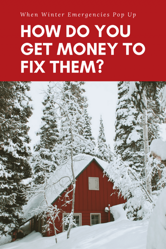 When Winter Emergencies Pop Up: How Do You Get Money To Fix Them?