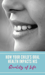 How Your Child's Oral Health Impacts His Quality of Life