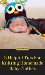 3 Helpful Tips For Knitting Homemade Baby Clothes