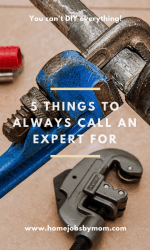 5 Things to Always Call an Expert For