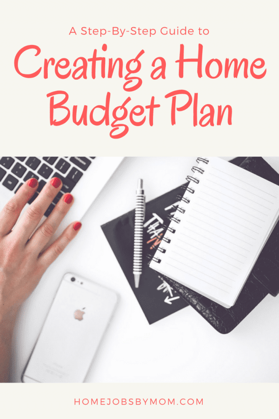 A Step-By-Step Guide to Creating a Home Budget Plan