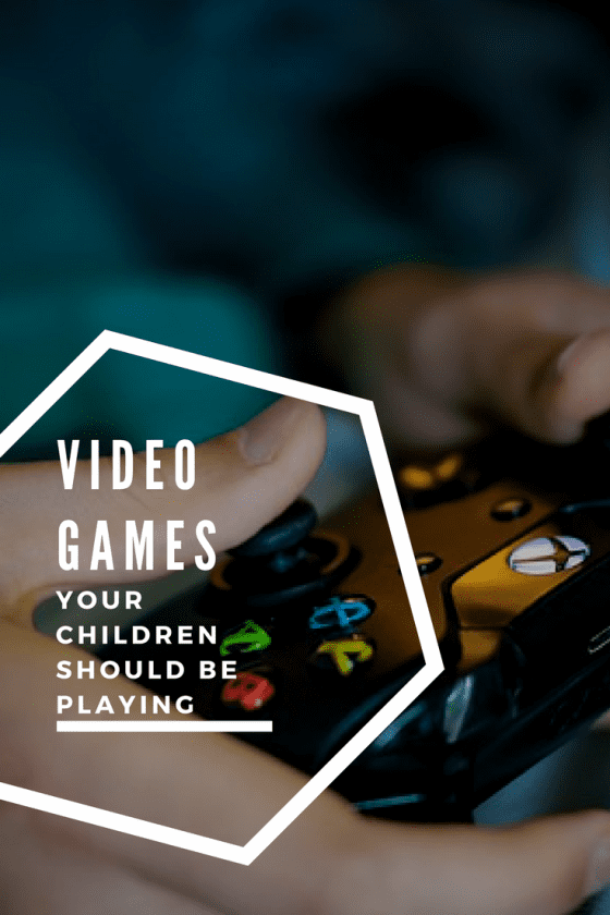 Video Games Your Children Should Be Playing