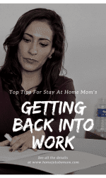 Top Tips For Stay At Home Mom's Getting Back to Work