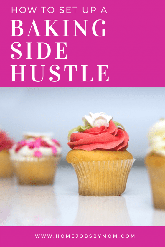 baking, side hustle, side gig, part-time entrepreneurs, business ideas, earn extra money, Ideas to Make Money
