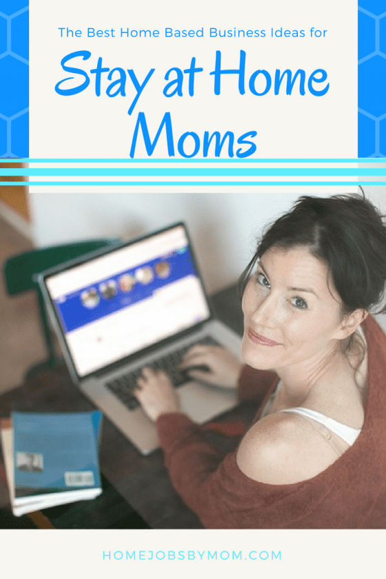 Home Based Business Ideas, Business Ideas, Stay at Home Moms