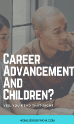 Career Advancement And Children? Yes, You Read That Right