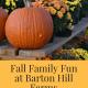 Fall Family Fun at Barton Hill Farms