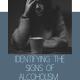 Identifying the Signs of Alcoholism in Someone You Love