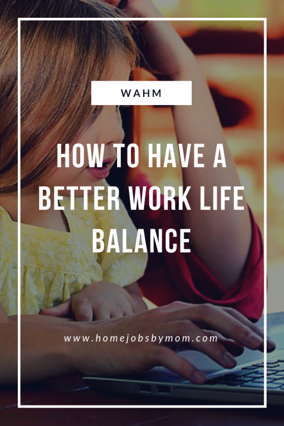 How to Have a Better Work Life Balance