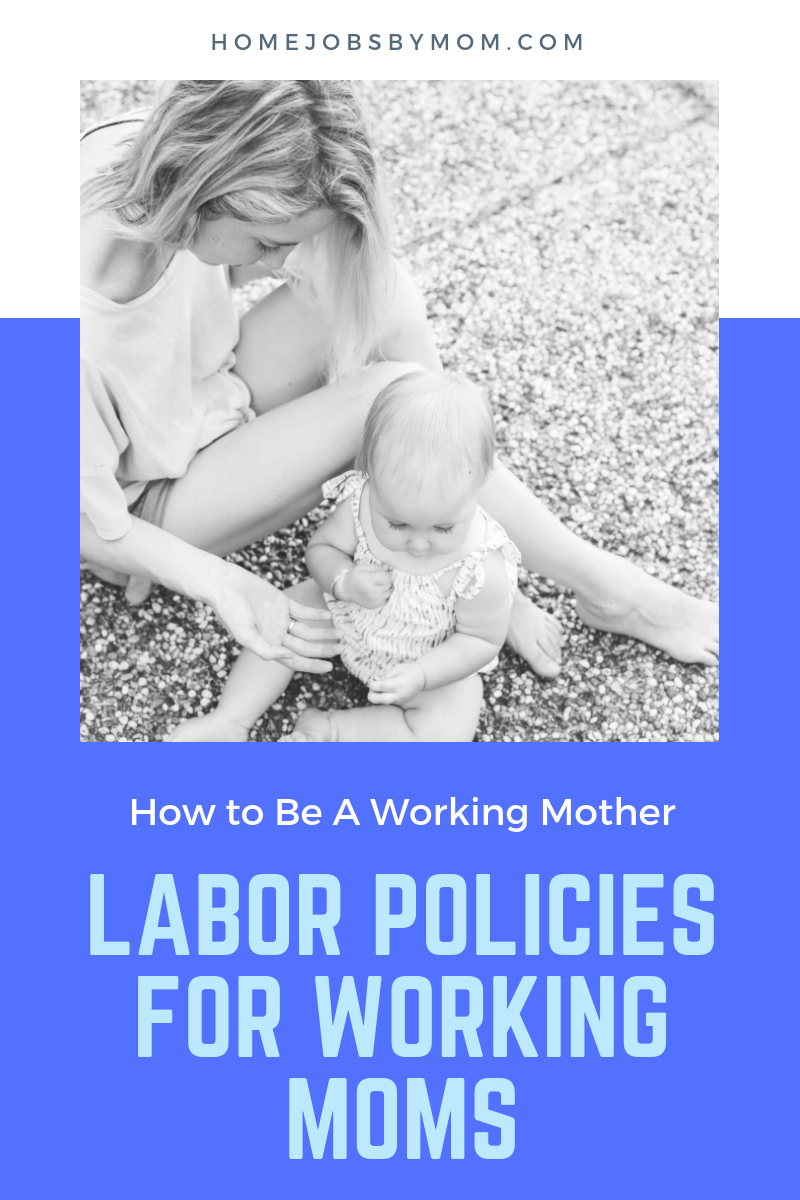 How to Be A Working Mother: Labor Policies for Working Moms