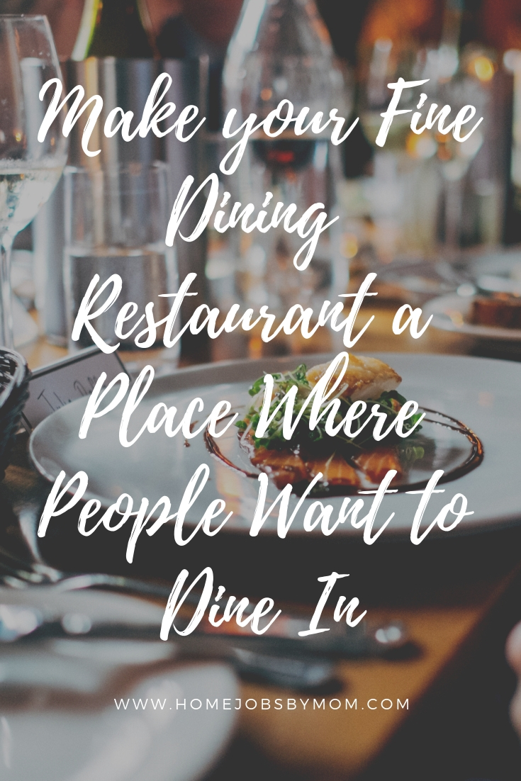 Make your Fine Dining Restaurant a Place Where People Want to Dine In
