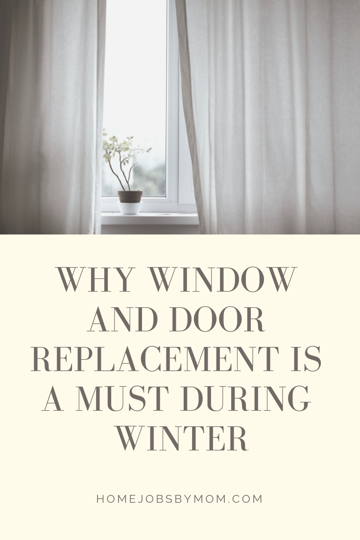 Why Window and Door Replacement is a Must During Winter