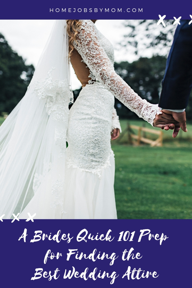 A Brides Quick 101 Prep for Finding the Best Wedding Attire