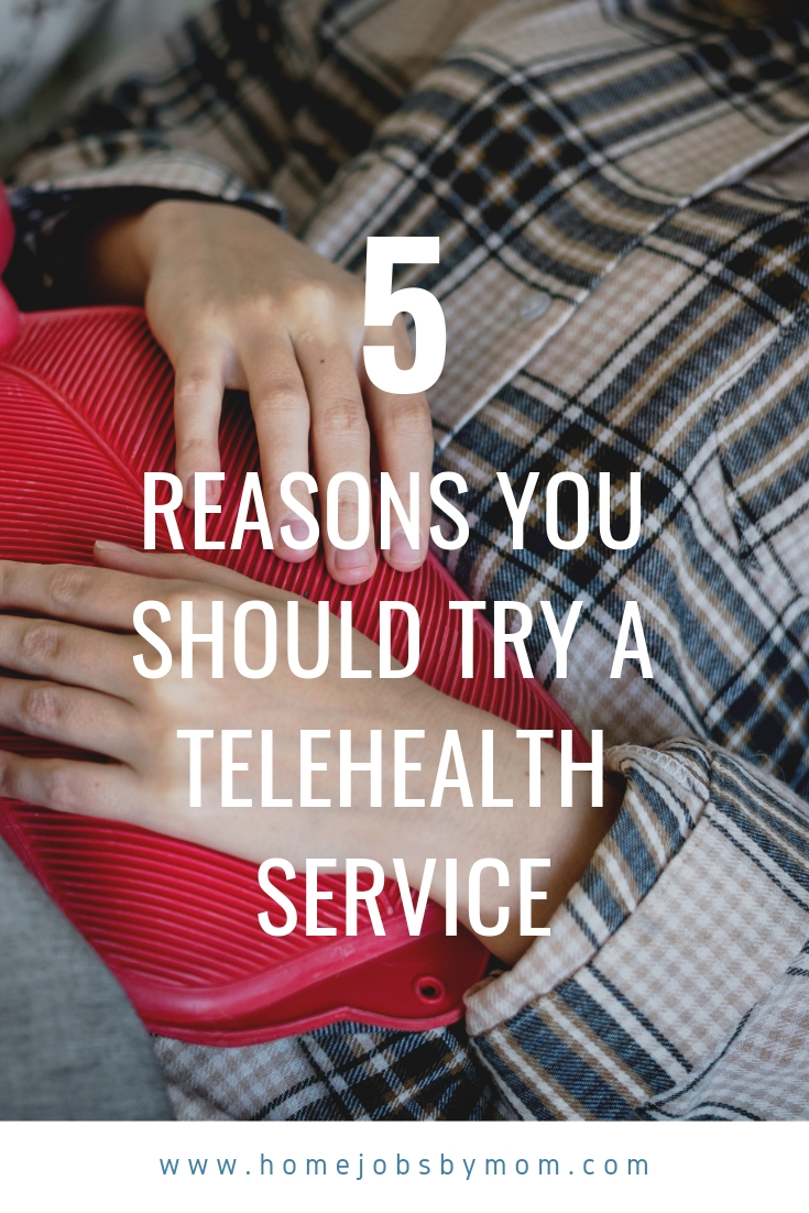 5 Reasons You Should Try A Telehealth Service